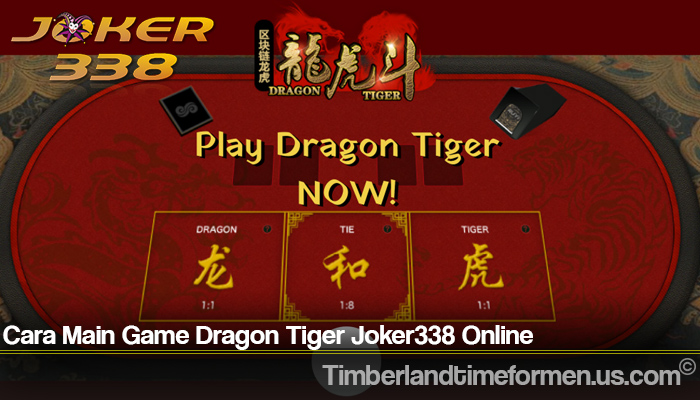 Cara Main Game Dragon Tiger Joker338 Online