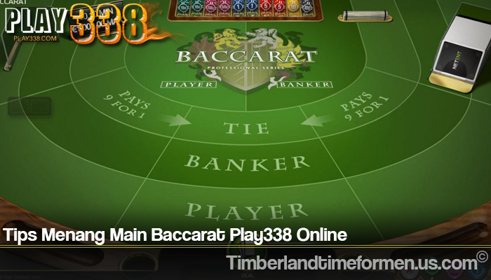 Tips Menang Main Baccarat Play338 Online