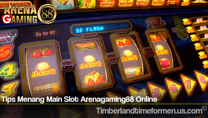 Tips Menang Main Slot Arenagaming88 Online